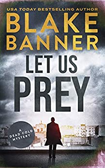 Let Us Prey (A Dead Cold Mystery Book 4) by [Blake Banner]