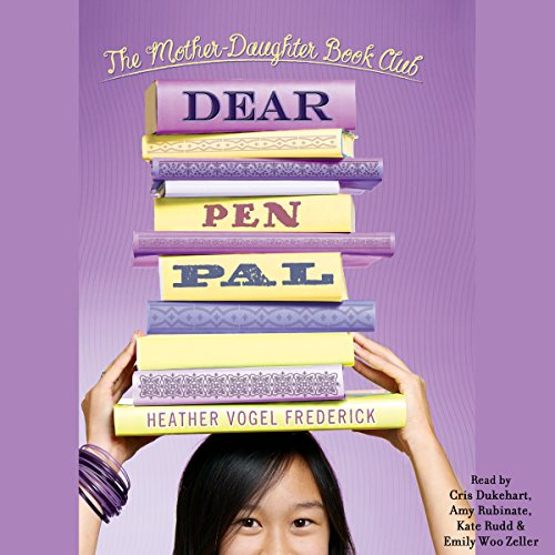 Dear Pen Pal     Mother-Daughter Book Club Series              By:                                                                                                                                 Heather Vogel Frederick                               Narrated by:                                                                                                                                 Cris Dukehart,                                                                                        Amy Rubinate,                                                                                        Kate Rudd,                   and others                 Length: 10 hrs and 30 mins     23 ratings     Overall 4.5