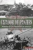 Cazador De Panzers: Memorias de un comandante de carros de combate del Ejército Rojo