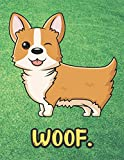 Woof: Winking Corgi Puppy Dog Notebook with Green Grass Background Design and Barking Noise Cover. Perfect Journal for Pet and Dog Lovers of All Ages.