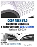 CCDP ARCH V3.0 ExamFOCUS Study Notes & Review Questions 2016/17 Edition: (for Exam 300-320)