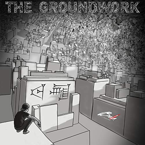 The Groundwork [Explicit]