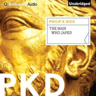 The Man Who Japed                   By:                                                                                                                                 Philip K. Dick                               Narrated by:                                                                                                                                 Luke Daniels                      Length: 5 hrs and 29 mins     43 ratings     Overall 4.1