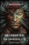 Shadespire: The Mirrored City: The Mirrored City (Warhammer: Age of Sigmar)