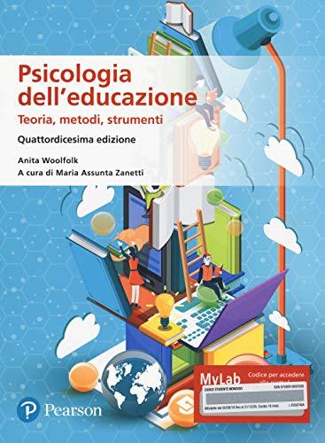 Psicologia dell'educazione. Teorie, metodi, strumenti. Ediz. MyLab. Con Contenuto digitale per accesso on line