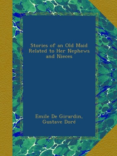 Stories of an Old Maid Related to Her Nephews and Nieces