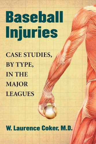 Baseball Injuries: Case Studies, by Type, in the Major Leagues (English Edition)