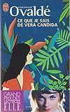 Ce Que Je Sais de Vera Candida (Litterature Generale) (French) Ovalde, Vronique ( Author ) Aug-01-2011 Paperback - J'ai lu - 01/01/2011