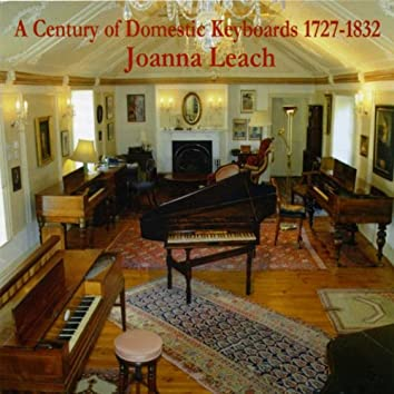 A Century of Domestic Keyboards (1727-1832)