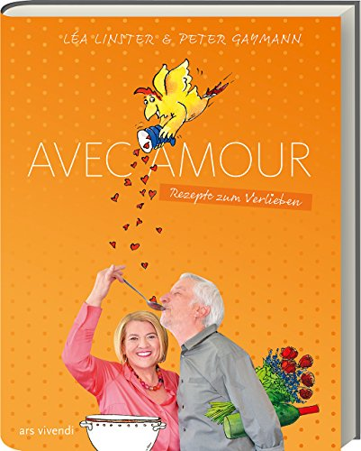 Léa Linster: Avec Amour - Rezepte zum Verlieben - Kochbuch für Verliebte