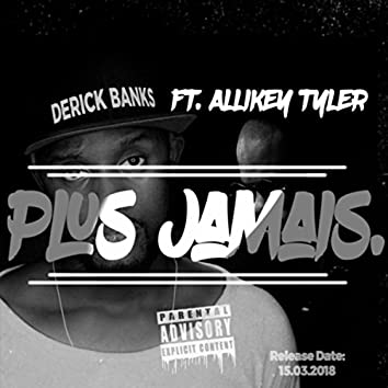 Plus jamais (feat. Allikey Tyler)