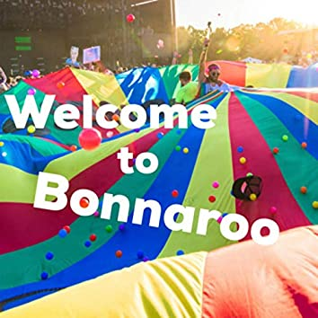 Welcome to Bonnaroo