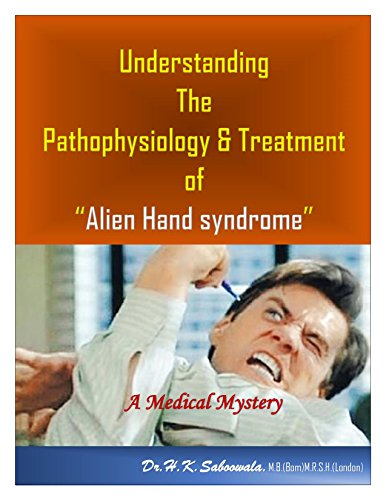 """Understanding the Pathophysiology & Treatment of """"Alien Hand syndrome"""": Anarchic hand- Medical..."""