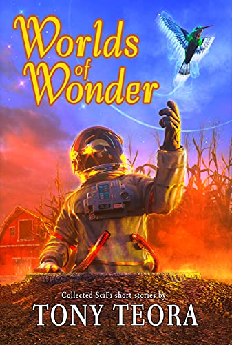 Worlds of Wonder: Collected SciFi Short Stories
