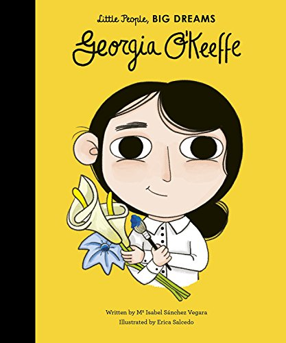 Georgia O'Keeffe: 13 (Little People, Big Dreams)