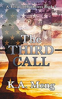 The Third Call: A Town of Murderers Book 3 by [K.A. Meng]