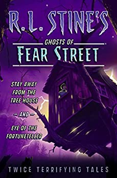 Nightmare in 3-D: Twice Terrifying Tales (Ghosts of Fear Street Book 4) by [R.L. Stine]