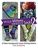 Wild Mittens and Unruly Socks 2: 22 More Outrageously Unique Knitting Patterns - Lumi Karmitsa