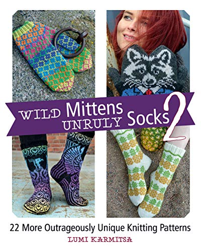 Compare Textbook Prices for Wild Mittens and Unruly Socks 2: 22 More Outrageously Unique Knitting Patterns  ISBN 9781570769856 by Karmitsa, Lumi