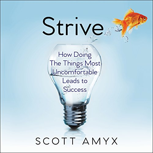 Strive     How Doing the Things Most Uncomfortable Leads to Success              By:                                                                                                                                 Scott Amyx                               Narrated by:                                                                                                                                 Matthew Josdal                      Length: 6 hrs and 52 mins     Not rated yet     Overall 0.0