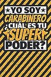 Cuaderno con lineas: Yo soy Carabinero - ¿Cuál es tu superpoder?
