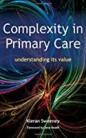 Complexity in Primary Care: Understanding its Value