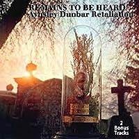 Remains to Be Heard & 2 Bonus