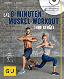 Das 8-Minuten-Muskel-Workout ohne Geräte (mit DVD) (GU Multimedia Körper, Geist & Seele) - Thorsten Tschirner