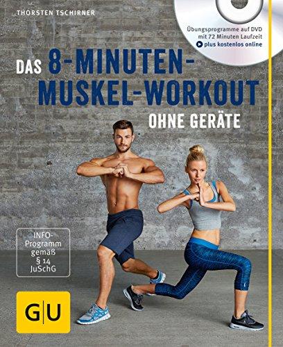 Das 8-Minuten-Muskel-Workout ohne Geräte (mit DVD) (GU Multimedia Körper, Geist & Seele)