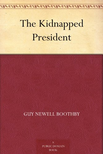 Couverture du livre The Kidnapped President (English Edition)