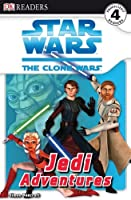 DK Readers L4: Star Wars: The Clone Wars: Jedi Adventures by Simon Beecroft(2009-02-16)
