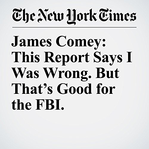 James Comey: This Report Says I Was Wrong. But That's Good for the FBI. copertina