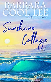 Sunshine Cottage (A Pajaro Bay Mystery Book 7) by [Barbara Cool Lee]