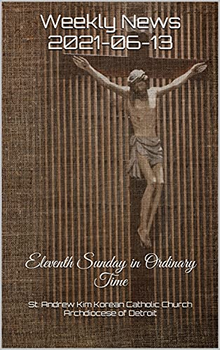 Weekly News 2021-06-13: Eleventh Sunday in Ordinary Time (Weekly News at St....