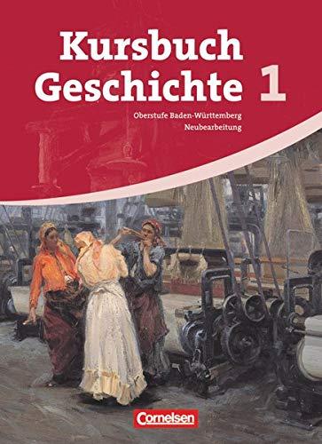 Kursbuch Geschichte - Baden-Württemberg - Band 1: Vom Zeitalter der Revolutionen bis zum Ende des Nationalsozialismus - Schülerbuch