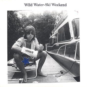 Wild Water-Ski Weekend
