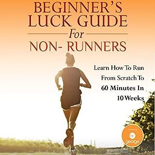 Beginner's Luck Guide for Non-Runners                   Autor:                                                                                                                                 George Anderson                               Sprecher:                                                                                                                                 George Anderson                      Spieldauer: 3 Std. und 26 Min.     Noch nicht bewertet     Gesamt 0,0