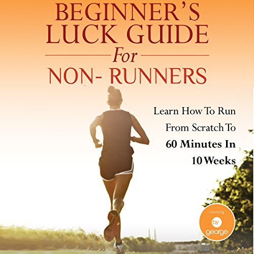 Beginner's Luck Guide for Non-Runners audiobook cover art