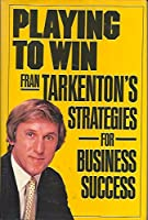 Playing to Win: Fran Tarkenton's Strategies for Business Success