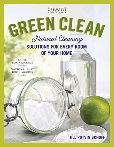 Compare Textbook Prices for Green Clean: Natural Cleaning Solutions for Every Room of Your Home Creative Homeowner Practical, Comprehensive Advice for the Kitchen, Bathroom, Laundry, Windows, Floors, Grills, Decks, and Cars First Edition ISBN 9781580118316 by Jill Potvin Schoff