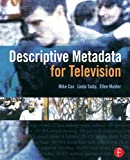 Descriptive Metadata for Television: An End-to-End Introduction (English Edition)