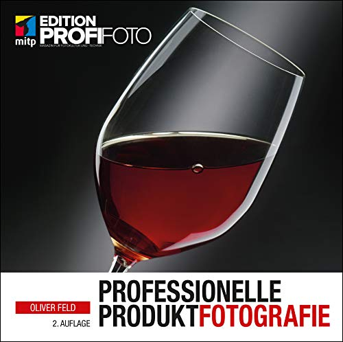 Professionelle Produktfotografie (Edition FotoHits) (German Edition)