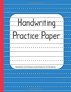 Handwriting Practice Paper: Notebook with Dotted Lined Sheets for K-3 Students