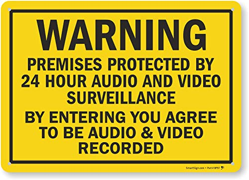 SmartSign'Warning - Premises Protected by 24 Hour Audio and Video Surveillance' Sign | 10' x 14' Plastic