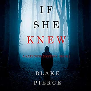 If She Knew     A Kate Wise Mystery, Book 1              By:                                                                                                                                 Blake Pierce                               Narrated by:                                                                                                                                 Laura Bannister                      Length: 6 hrs and 36 mins     2 ratings     Overall 4.5