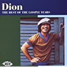 The Best of the Gospel Years by Dion (2013-05-03)