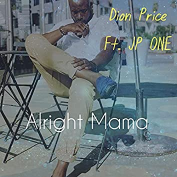 Alright Mama (feat. JP ONE)