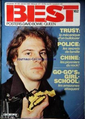 BEST [No 162] du 01/01/1982 - BERNARD BONVOISIN - TRUST - OBERKAMPF - LA SOURIS DEGLINGUEE - SLITS - GIRLSCHOOL - DAVID BOWIE - QUEEN - POLICE ET LES FREEES COPELAND- NICO - RONNIE SPECTOR - KENT - STARSHOOTER.
