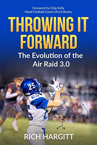 Compare Textbook Prices for THROWING IT FORWARD: The Evolution of the Air Raid 3.0  ISBN 9781078361323 by Hargitt, Rich,S2A, Surface to Air,Hargitt, Lisa,Kelly, Chip,Solbakken, Eric