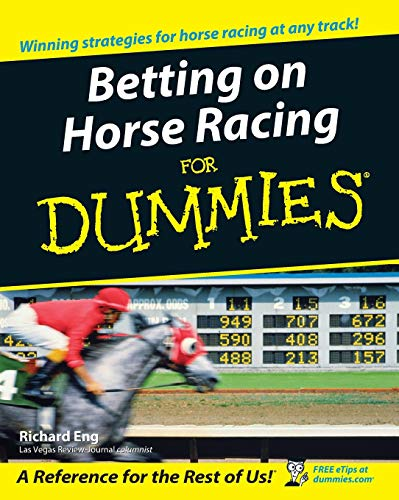 Compare Textbook Prices for Betting on Horse Racing For Dummies 1 Edition ISBN 9780764578403 by Eng, Richard